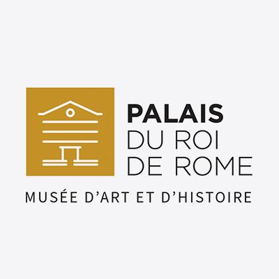 Palais du Roi de Rome – musée d'art et d'histoire
